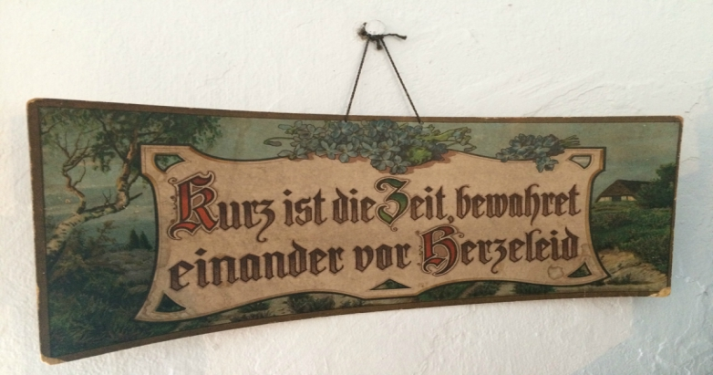 "German sign in Middle Amana dining room: ""Time is short, [so] keep one another from sorrow"""
