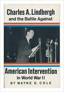 Cole, Charles Lindbergh and the Battle Against American Intervention in WWII
