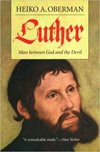 Oberman, Luther: Man Between God and the Devil
