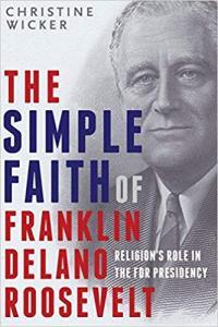 Wicker, Simple Faith of FDR