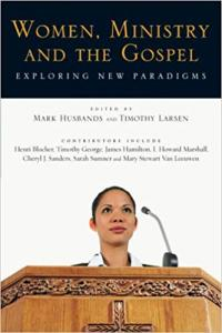 Husbands & Larsen (eds.), Women, Ministry, and the Gospel