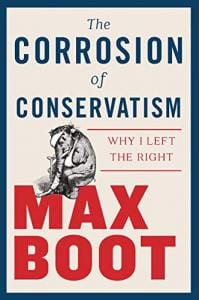 Boot, The Corrosion of Conservatism