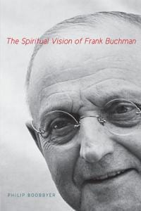 Boobbyer, The Spiritual Vision of Frank Buchman