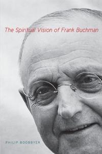 Boobbyer, The Spiritual Vision of Frank Buchman