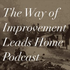 The Way of Improvement Leads Home Podcast logo