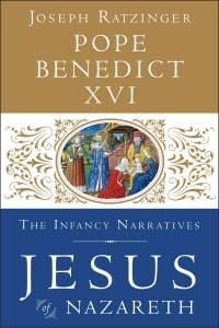 Ratzinger, Jesus of Nazareth: The Infancy Narratives