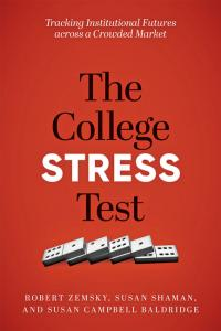 Zemsky et al., The College Stress Test