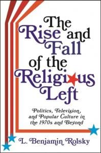Rolsky, The Rise and Fall of the Religious Left