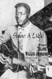 """Ford, Shine a Light: My Year with """"Blind"""" Willie Johnson"""