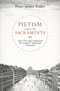 Yoder, Pietism and the Sacraments