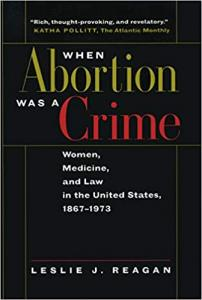 Reagan, When Abortion Was a Crime
