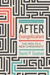 Gushee, After Evangelicalism