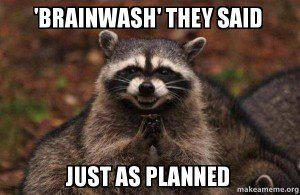 brainwash-they-said