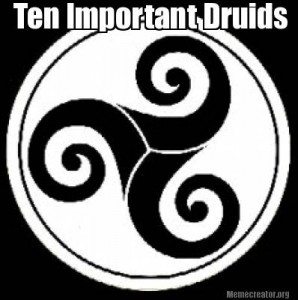 10 Important Druids | Jason Mankey