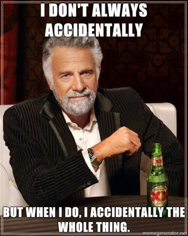 most interesting man accidentally
