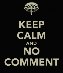 keep-calm-and-no-comment-1