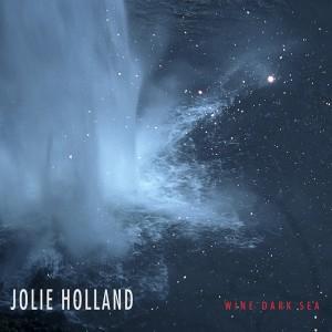 jolie holland wine dark sea