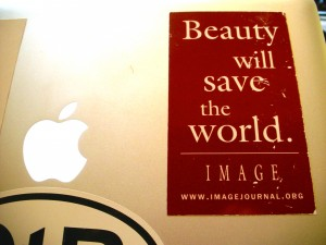 """""""Beauty will save the world."""""""