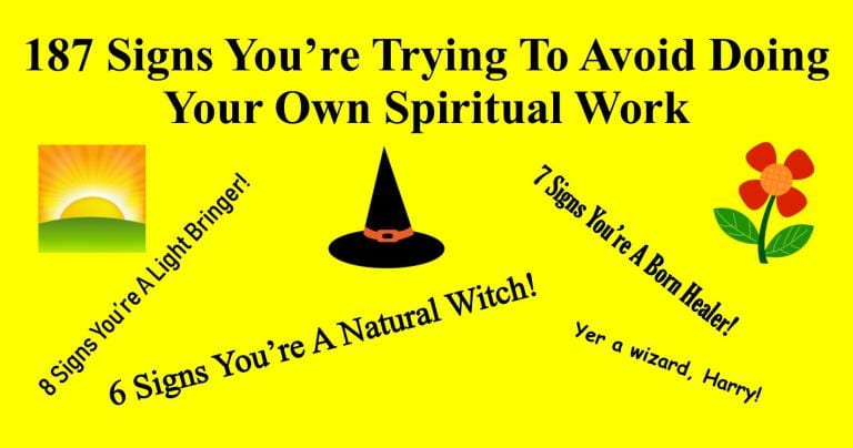 187 Signs You're Trying To Avoid Doing Your Own Spiritual