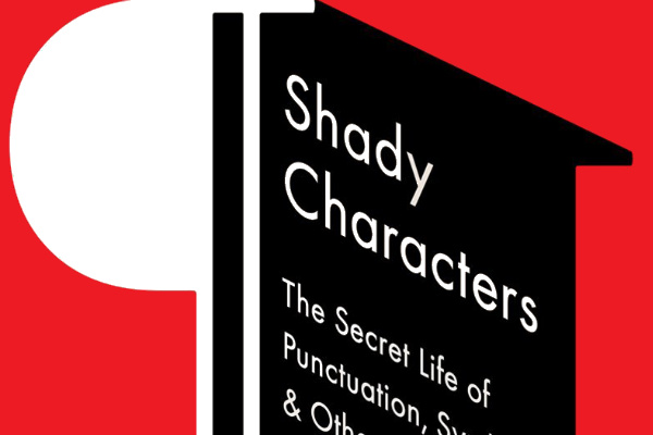 'Shady Characters' by Keith Houston