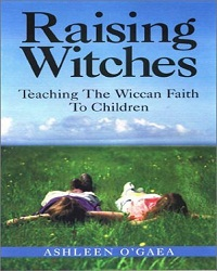 Raising-Witches-Teaching-the-Wiccan-Faith-to-Children-By-Ashleen-OGaea-Download1.ch_
