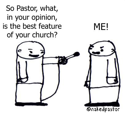 the pastor thinks he is the best feature of his church