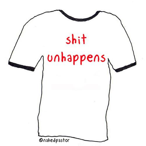 "t-shirt idea ""shit unhappens"""