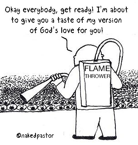 flame thrower god's love cartoon by nakedpastor david hayward