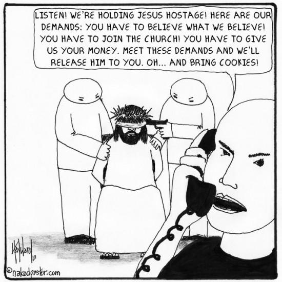 Jesus held hostage cartoon by nakedpastor david hayward