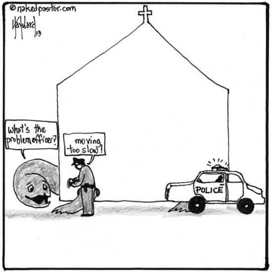 church too slow cartoon by nakedpastor david hayward