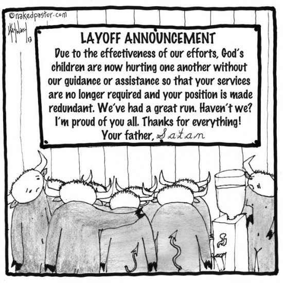 demonic layoffs layoffs in hell cartoon by nakedpastor david hayward