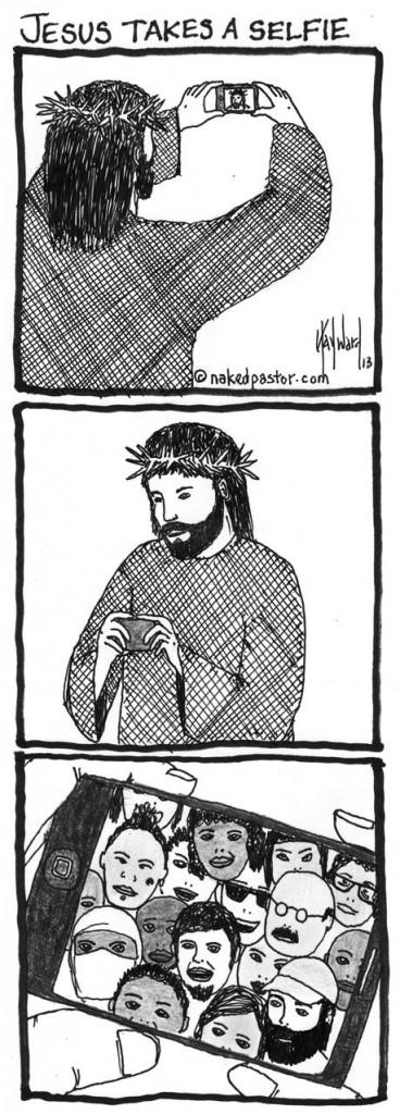 jesus takes a selfie cartoon by nakedpastor david hayward