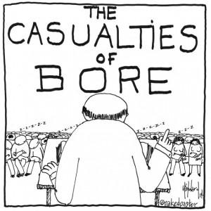 casualties of bore killing me softly with his sermon cartoon by nakedpastor david hayward