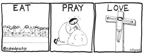 eat pray love cartoon by nakedpastor david hayward
