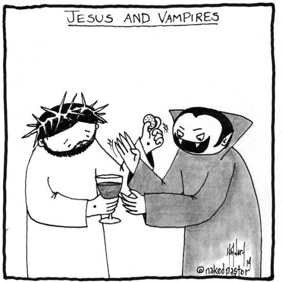 jesus and vampires cartoon by nakedpastor david hayward