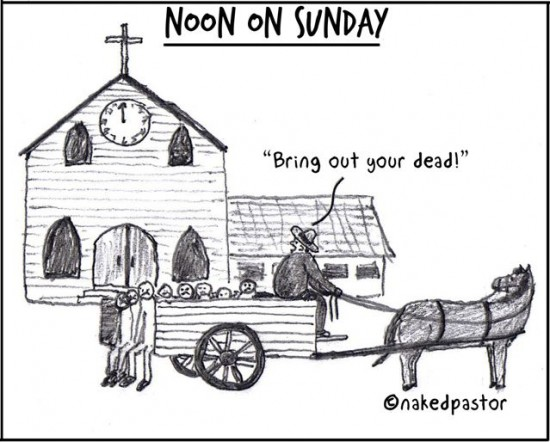 bring out your dead cartoon by nakedpastor david hayward