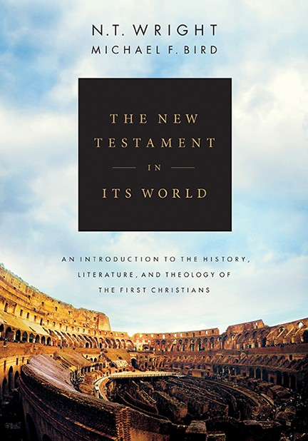 Coming in November 2019: N.T. Wright and Michael Bird – The New Testament in its World