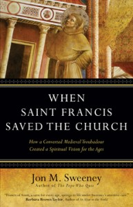 Jon's Sweeney's new book on Saint Francis