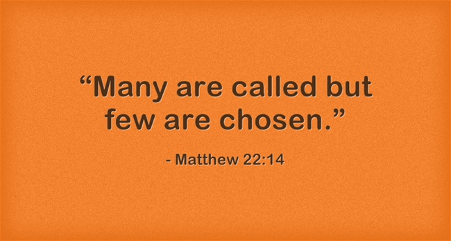 Creative Ways To Display Quotes: What Is The Difference Between Calling And Chosen In The