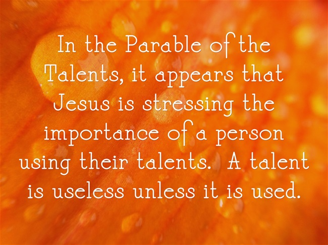 Parable Of The Talents: Meaning, Summary and Commentary | Jack Wellman