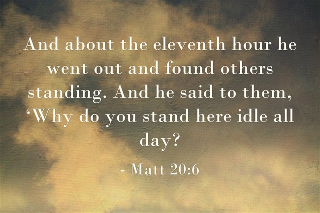 Is The Term 11th Hour Used In The Bible? What Does This Mean or Represent?