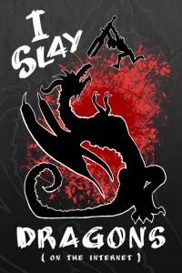 I Slay Dragons (on the Internet)