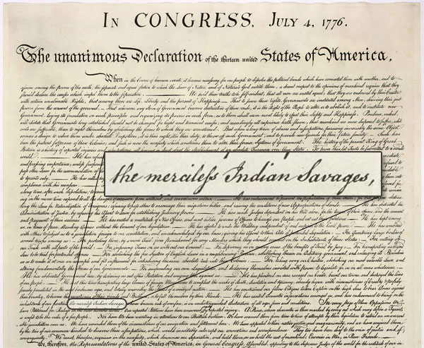"The phrase ""the merciless Indian Savages,&quot hidden in plain sight in the Declaration of Independence."