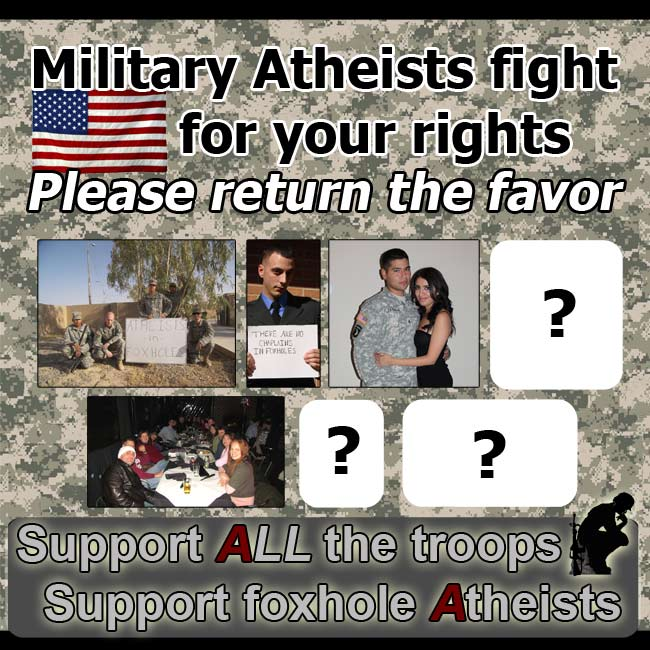 Support ALL the troops, Support Foxhole Atheists