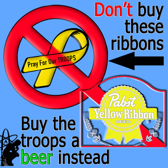 Pray for the troops stickers are dumb, buy troops a beer instead