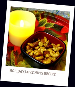 Holiday Love Nuts Recipe by Lilith Dorsey