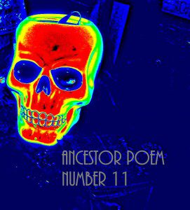 Ancestor Poem Number 11 photo by Lilith Dorsey. All rights reserved.