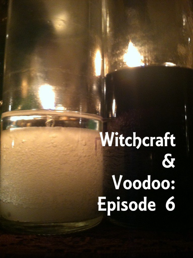 Witchcraft & Voodoo Episode 6. All rights reserved.