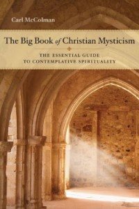 "To learn more about Christian mysticism, read a href=""http://www.tinyurl.com/BBOCM-CM"">The Big Book of Christian Mysticism: The Essential Guide to Contemplative Spirituality."