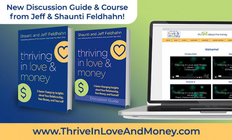 Introducing Thriving in Love & Money - Discussion Guide and Course from Jeff & Shaunti Feldhahn - thriveinloveandmoney.com
